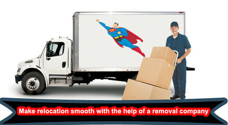 Make relocation smooth with the help of a removal company | Superman | Scoop.it