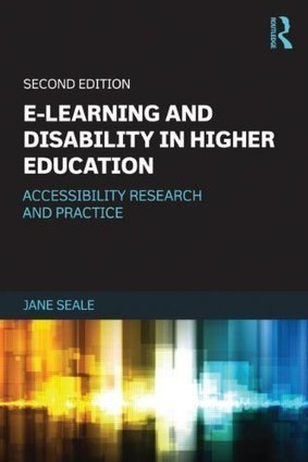 2nd Edition of e-Learning and Disability in Higher Education out 18th August | Slewth Press | uowcurriculum | Scoop.it