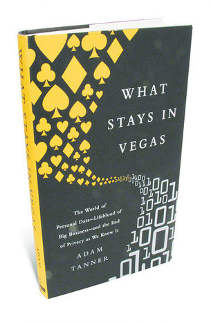 Book Reviews Dyman Associates Publishing Inc: 'What Stays in Vegas' by Adam Tanner | Dyman Associates Publishing Inc. | Dyman Associates Publishing Inc | Scoop.it