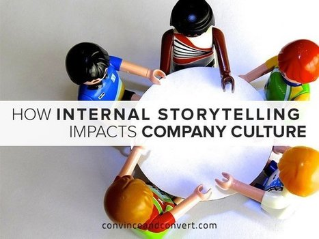 Internal Storytelling: How It Impacts Company Culture | Just Story It! Biz Storytelling | Scoop.it