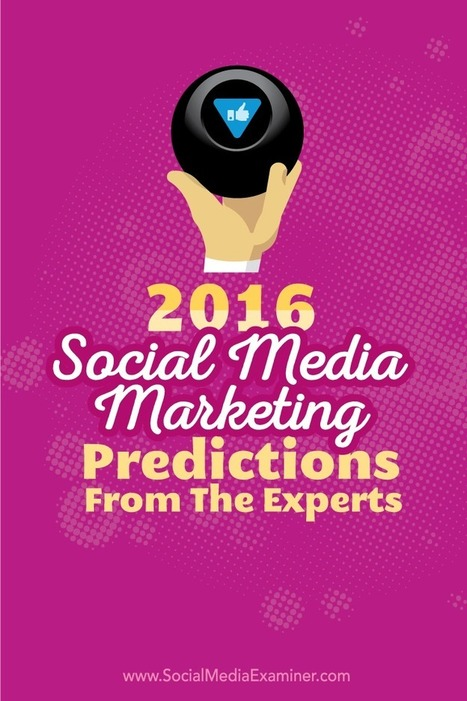 2016 Social Media Marketing Predictions From the Experts | Le journal  e-marketing | Scoop.it