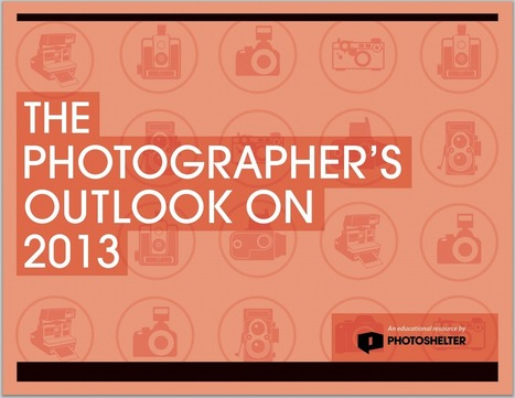 """PhotoShelter's, """"The Photographer's Outook on 2013"""" Provides Lots of Insight Into This Year's Trends 