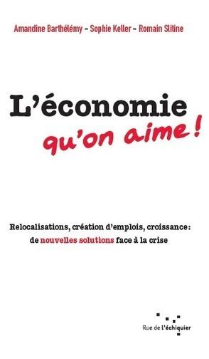 L'économie qu'on Aime / Amandine Barthélémy, Rue de l'Echiquier, 2013 | La bibliothèque du Design Thinking de l'École des Ponts | Scoop.it