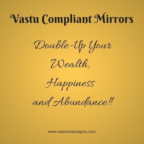 Mirrors & Vastu: What's Allowed & What's Forbidden | VastuShastraGuru.com | Vastu Shastra | Scoop.it