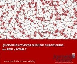 Publicar la ciencia en PDF y HTML | Club de Editores - Journals & Authors | Profesor 2.0 en la Escuela 2.0. | Scoop.it