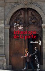 Ethnologie de la porte de Pascal Dibie | Librairie Ptyx | Kiosque du monde : A la une | Scoop.it