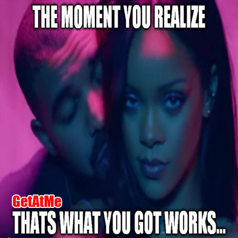 GetAtMe The Moment You Realize that what you got works... #ItsAboutThatLife   GetAtMe   Scoop.it