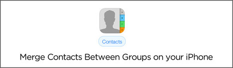 How to Merge Contacts Between iCloud And Other Groups on Your iPhone | Technology | Scoop.it