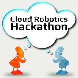 Cloud Robotics Hackathon | The Robot Times | Scoop.it