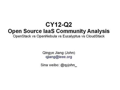 婉兮清扬 » CY12-Q2 Community Analysis — OpenStack vs OpenNebula vs Eucalyptus vs CloudStack | Linux Business Stuff | Scoop.it