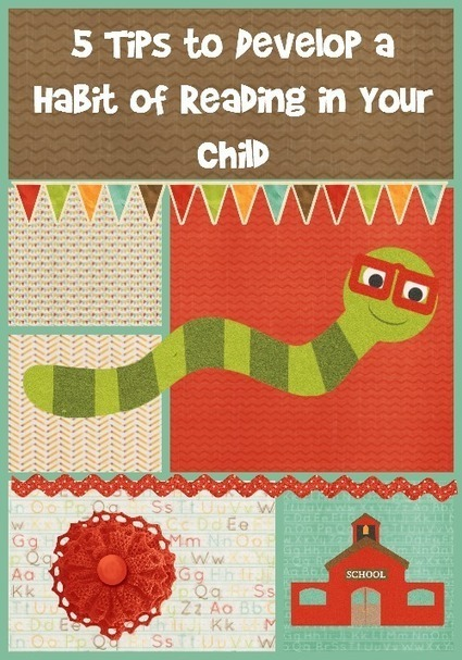 5 Tips to Develop a Habit of Reading in Your Child | Old Fashioned Homemaking | Homemaking | Scoop.it