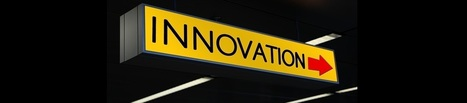 Définition : Innovation - Culture Innovation | Innovation Process, in small organization | Scoop.it