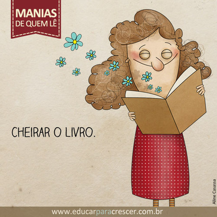 Manias de quem lê - Educar para Crescer | Litteris | Scoop.it