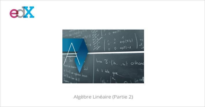 [Today] MOOC Algèbre Linéaire (Partie 2) | MOOC Francophone | Scoop.it