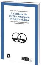 South-South and Triangular Cooperation in Latin America: Assertive politics and transforming practices - The South-South Opportunity | News about South-South and Triangular Cooperation projects | Scoop.it