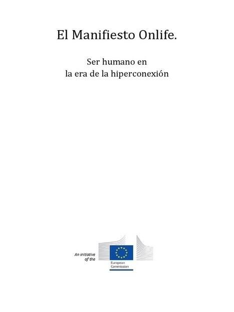 El Manifiesto Onlife. Ser humano en la era de la hiperconexión | Educommunication | Scoop.it