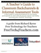 A Teacher's Guide to Classroom Backchannels & Informal Assessment Tools | Education Technology - theory & practice | Scoop.it