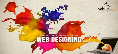 Latest Treads in Designing World | How Website Designs evolved | Online Marketing Strategy - SMO - SEO - WEBSITE - GOOGLE - Education | Scoop.it