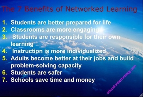 The 7 Benefits of Networked Learning ~ Educational Technology and Mobile Learning | TechLib | Scoop.it
