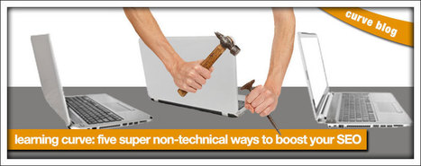 Five Super Non-Technical Ways To Boost Your SEO | Social Media Useful Info | Scoop.it