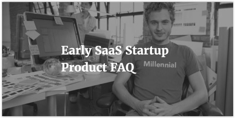 Early SaaS Startup Product FAQ — Medium | Startup - Growth Hacking | Scoop.it