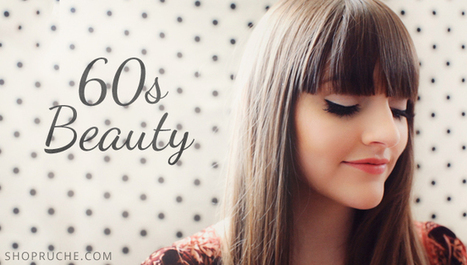 Sixties-Inspired Beauty Tutorials / Ruche Blog | 1960s | Scoop.it