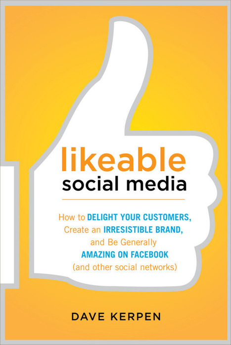 Book Review: Likeable Social Media | Be Likeable | Scoop.it