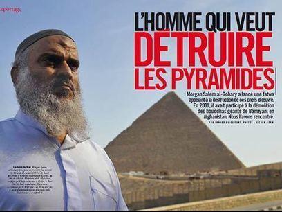 L'homme qui veut détruire les pyramides | Égypt-actus | Scoop.it