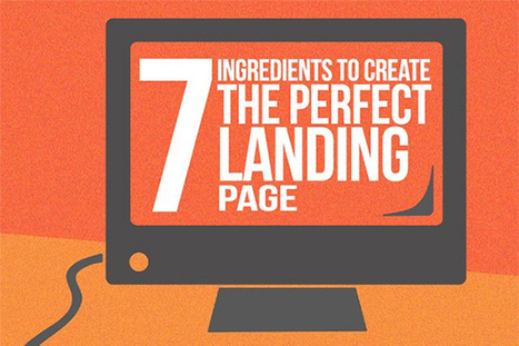 7 Essential Ingredients to Create the Perfect Landing Page | E-Learning Suggestions, Ideas, and Tips | Scoop.it