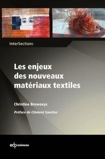 Le textile moteur d'innovation pour les technologies high-tech - Instantanés Techniques | Communication - Stratégie | Scoop.it