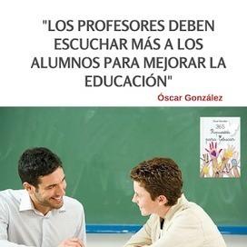 Los profesores deben escuchar más a los alumnos para mejorar la #educacion (entrevista) | Educacion, ecologia y TIC | Scoop.it