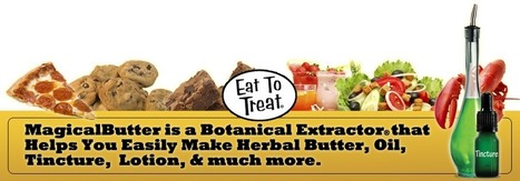 MagicalButter.com | Make Herbal Butters, Oils and Tinctures | Cannabis Creations | Scoop.it