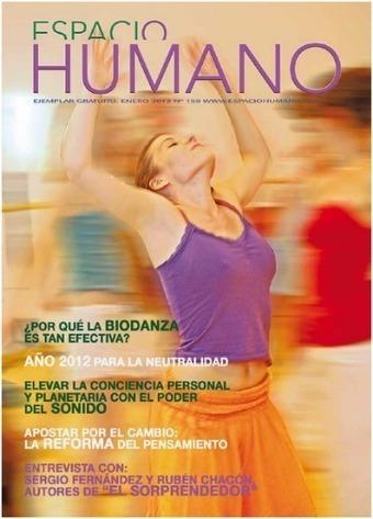 ¿Por qué la Biodanza es tan efectiva? Revista online Espacio Humano nº 159 - El Blog Alternativo | Biodanza: la danza de la vida!! | Scoop.it