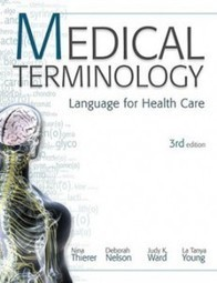 Test Bank For » Test Bank for Medical Terminology Language for Health Care, 3rd Edition Download | Test Bank for Nursing and Health Professions | Scoop.it