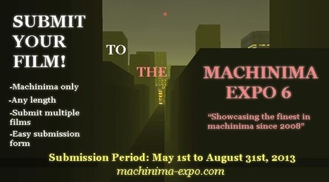 Submit Your Film to the 2013 Machinima Expo! | Machinimania | Scoop.it