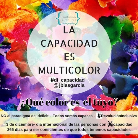 LA CAPACIDAD ES MULTICOLOR | S.O.S. maestr@s | Scoop.it