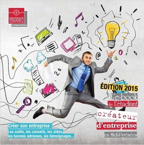 Fonds UT1 Capitole - Téléchargez l'E-book de l'étudiant créateur d'entreprise en Midi-Pyrénées ! | Créer sa Startup @Etudiants | Scoop.it
