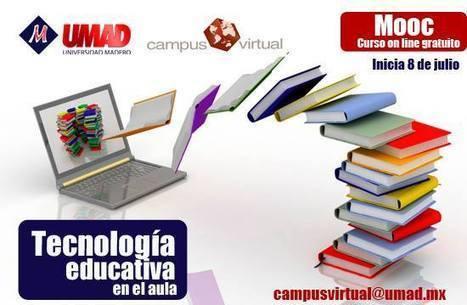 Universidad Madero: MOOC Tecnología Educativa en el aula | tecnologia en el aula | Scoop.it