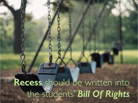 Recess Rescue: Why Play Time Should Be Written Into The Students' Bill Of Rights | Design in Education | Scoop.it
