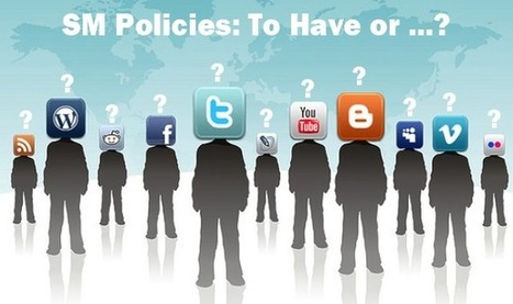 8 Reasons Your Organization Must Have a Social Media Policy | Social business strategies for the CMO | Scoop.it