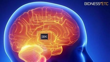 IBM's Breakthrough Innovation Aims To Mimic The Brain - Bidness Etc | ReHumanization of Work | Scoop.it