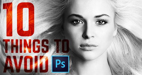 10 Common Photoshop Mistakes You Should Avoid | DigitalSynopsis.com | Scoop.it