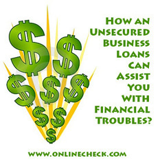 How an Unsecured Business Loans Can Assist You With Financial Troubles? | Small business loans | Scoop.it