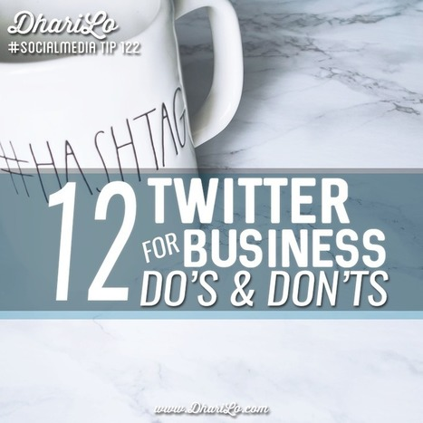 Twitter for Business: 12 Do's and Don'ts | Mastering Facebook, Google+, Twitter | Scoop.it
