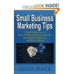 Amazon.com: Small Business Marketing Tips: 50 Target Marketing Secrets to Uncover the Hidden Goldmine in Your Business and Instantly Explode Profits in Your Small Business Marketing (9780984719204)... | Reading Pool | Scoop.it