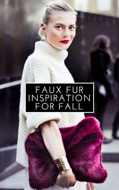 Faux Fur Inspiration For Fall | theglitterguide.com | Fur Fashion | Scoop.it