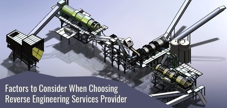 Factors to Consider When Choosing Reverse Engineering Services Provider  | Mechanical Engineering & Design | Scoop.it