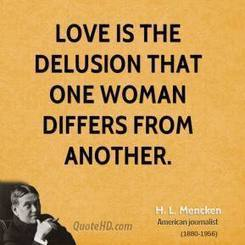 H. L. Mencken Love Quotes | Life Quotes | Scoop.it