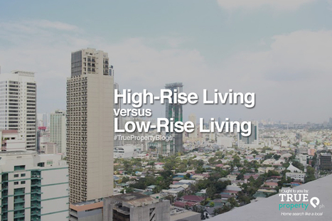 High-Rise vs. Low-Rise Living | Real Estate Philippines | Scoop.it