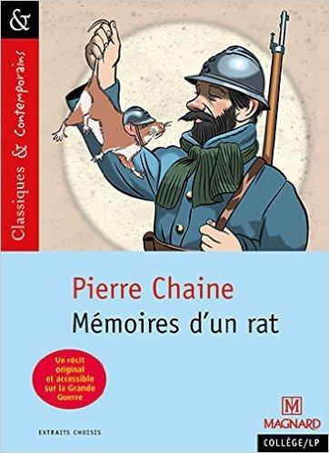 Mémoires d'un rat - Pierre Chaine - Ed. Magnard | Centenaire de la Première Guerre Mondiale | Scoop.it